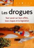 Yasmina Lecomte - Les drogues - Tout savoir sur leurs effets, leurs risques et la législation.