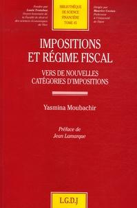 Yasmina Moubachir - Impositions et régime fiscal - Vers de nouvelles catégories d'impositions.