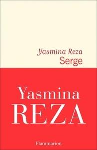 Yasmina Reza - Serge.