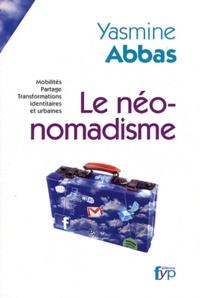 Yasmine Abbas - Le néo-nomadisme.