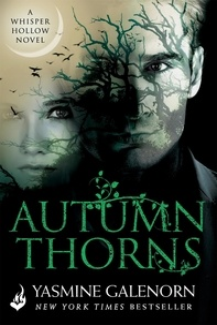 Yasmine Galenorn - Autumn Thorns: Whisper Hollow 1.