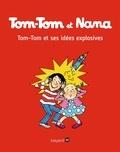 Yasmine Haddad - Tom-Tom et Nana, Tome 02 - Tom-Tom et ses idées explosives.