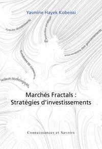 Yasmine Hayek Kobeissi - Marchés Fractals : Stratégies d'investissements.