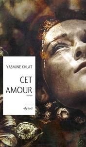 Yasmine Khlat - Cet amour.