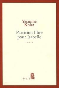 Yasmine Khlat - Partition libre pour Isabelle.