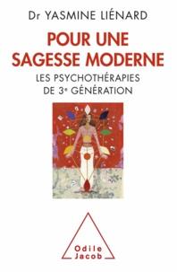 Yasmine Liénard - Pour une sagesse moderne - Les psychothérapies de 3e génération.