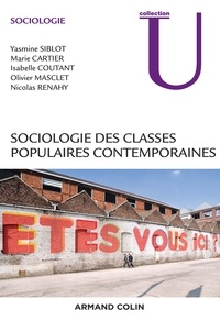Yasmine Siblot et Marie Cartier - Sociologie des classes populaires contemporaines.