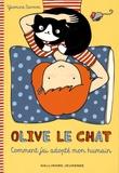 Yasmine Surovec - Olive le chat Tome 1 : Comment j'ai adopté mon humain.
