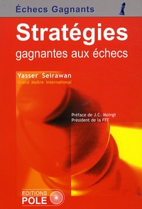 Yasser Seirawan - Stratégies gagnantes aux échecs.