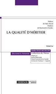 Yassila Ould Aklouche - La qualité d'héritier.