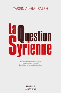 Yassin Al-Haj Saleh - La Question syrienne.