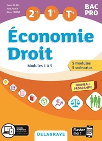 Yassin Filali et Julie Jouen - Economie Droit 2de, 1re, Tle Bac pro - Modules 1 à 5.