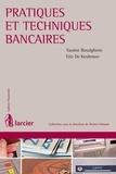 Yassine Boudghene et Eric De Keuleneer - Pratiques et techniques bancaires.