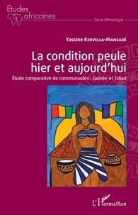 Yassine Kervella-Mansaré - La condition peule hier et aujourd'hui - Etude comparative de communautés : Guinée et Tchad.