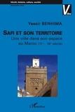 Yassir Benhima - Safi et son territoire - Une ville dans son espace au Maroc (11e-16e siècle).