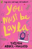 Yassmin Abdel-Magied - You Must Be Layla.