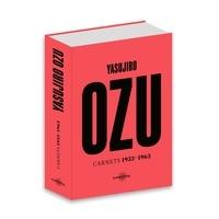 Yasujirô Ozu - Yasujirô Ozu - Carnets 1933-1963.