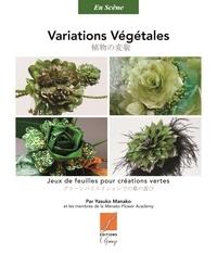 Yasuko Manako - Variations végétales - Jeux de feuilles pour créations vertes.