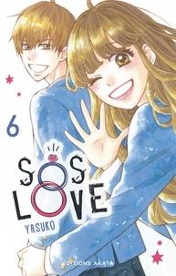 Ce livre téléchargement gratuit pdf SOS Love - tome 6 (French Edition) par Yasuko ePub