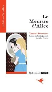 Yasumi Kobayashi - Le meurtre d'Alice.