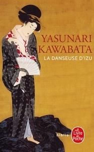 Yasunari Kawabata - La Danseuse d'Izu.