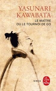 Yasunari Kawabata - Le Maître ou le Tournoi de go.
