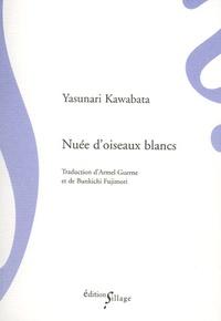 Yasunari Kawabata - Nuée d'oiseaux blancs.