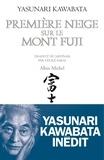 Yasunari Kawabata - Première neige sur le mont Fuji - Et autres nouvelles.