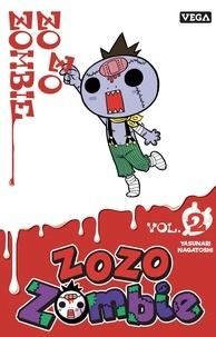 Téléchargez l'ebook gratuitement Zozo Zombie Tome 2 9782379500466  (Litterature Francaise) par Yasunari Nagatoshi