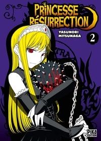 Yasunori Mitsunaga - Princesse Résurrection T02.