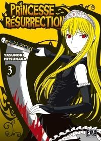 Yasunori Mitsunaga - Princesse Résurrection T03.