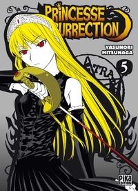 Yasunori Mitsunaga - Princesse Résurrection T05.