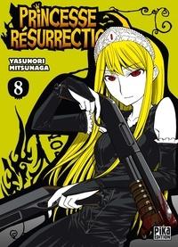 Yasunori Mitsunaga - Princesse Résurrection T08.