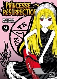 Yasunori Mitsunaga - Princesse Résurrection T09.