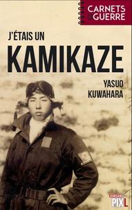 Yasuo Kuwahara - J'étais un kamikaze.
