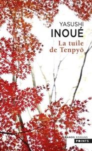Yasushi Inoue - La tuile de Tenpyô.
