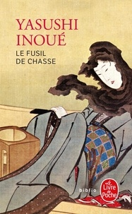 Yasushi Inoue - Le Fusil de chasse.