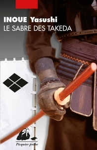 Yasushi Inoue - Le sabre des Takeda.