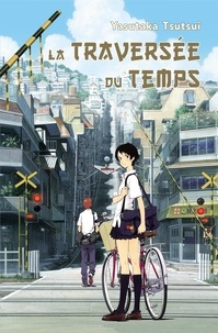 Yasutaka Tsutsui - La traversée du temps.