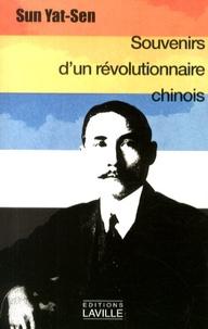 Yat-Sen Sun - Souvenirs d'un révolutionnaire chinois.