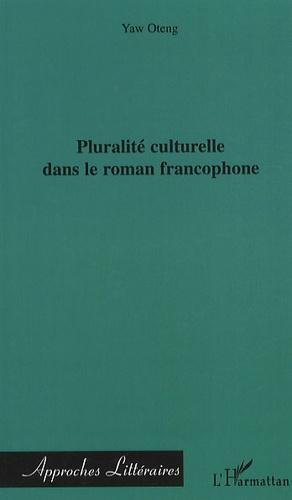 Yaw Oteng - Pluralité culturelle dans le roman francophone.