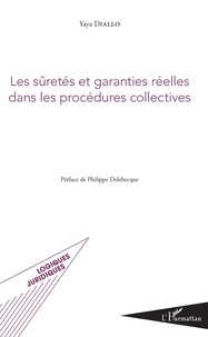 Yaya Diallo - Les sûretés et garanties réelles dans les procédures collectives.