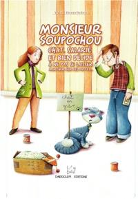 Yayo et Bruno Robert - Monsieur Soupochou - Chat, salarié et bien décidé à ne pas se laisser marcher sur les pattes....