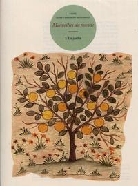 Yazdi Al-Mutahhar ibn Muhammad - Merveilles du monde - Volume 2, Le jardin.