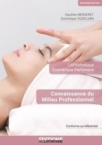 Yazedjian; Bergeret - Connaissance du Milieu Professionnel (CMP) CAP Esthétique 2ème édition.