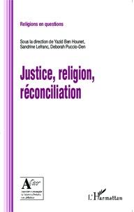 Yazid Ben Hounet et Sandrine Lefranc - Justice, religion, réconciliation.