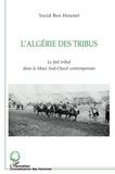 Yazid Ben Hounet - L'Algérie des tribus - Le fait tribal dans le Haut Sud-Ouest contemporain.