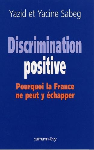 Discrimination positive. Pourquoi la France ne peut y échapper