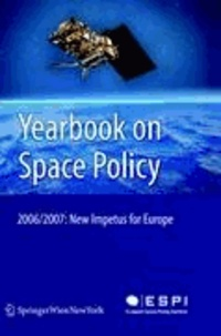 Yearbook on Space Policy 2006/2007 - New Impetus for Europe.