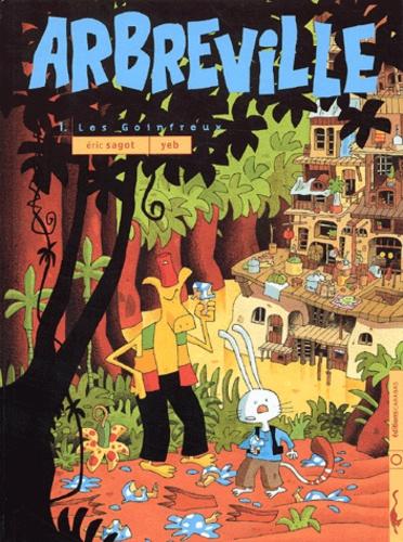 Yeb et Eric Sagot - Arbreville Tome 1 : Les goinfreux.